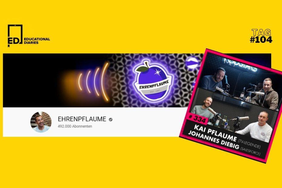 Tag104 Ehrenpflaume am Podcast Sunday